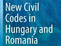 Carte nouă: New Civil Codes in Hungary and Romania (ed. Menyhárd Attila - Veress Emőd)